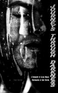 Journeys Through Darkness: A Biography
