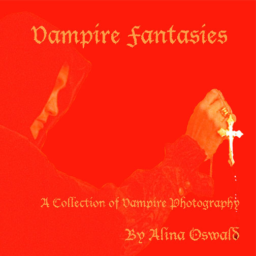 Vampire Fantasies. Book cover. Photo and design by Alina Oswald.